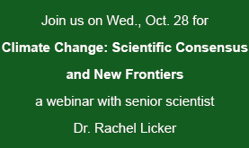 announcement reading: Join us on Wed., Oct. 28 for Climate Change: Scientific Consensus and New Frontiers, a webinar with senior scientist Dr. Rachel Licker